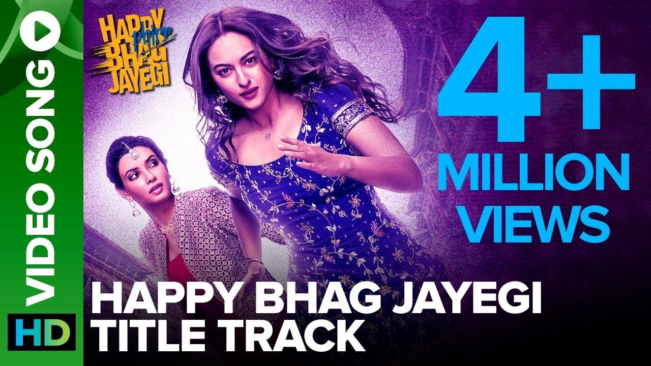 Download Happy Bhag Jayegi Title Track   Video Song   Happy Phirr Bhhag Jayegi   Sonakshi Sinha, Diana Penty
