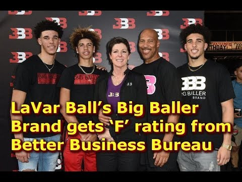 125ecd964f150 LaVar Ball s Big Baller Brand gets  F  rating from Better Business Bureau