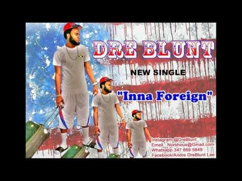 dre-blunt-dear-jamaica-vs-inna-foreign-mix-2016