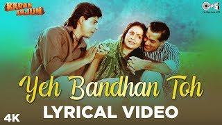 Yeh Bandhan Toh Lyrical - Karan Arjun | ShahRukh Khan, Salman Khan, Raakhee | Rajesh Roshan