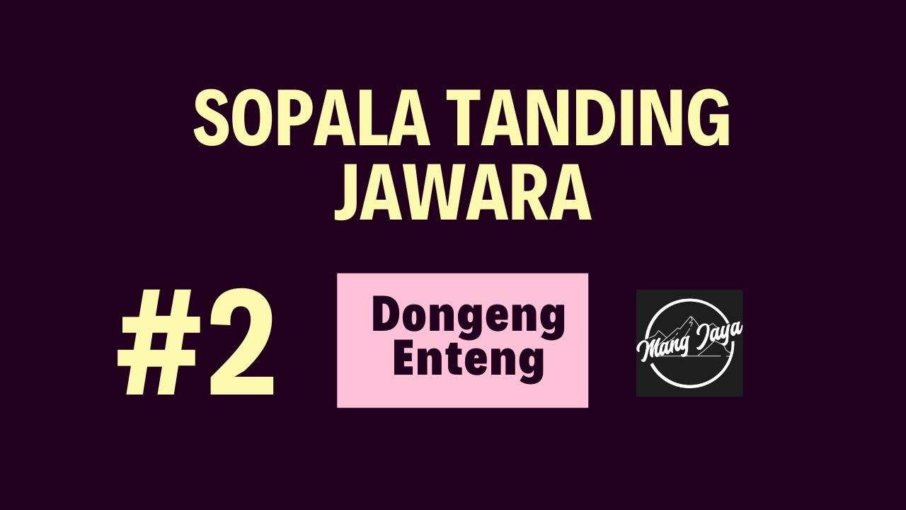 Download Dongeng Enteng Mang Jaya, Bagian 2, Sopala Tanding Jawara