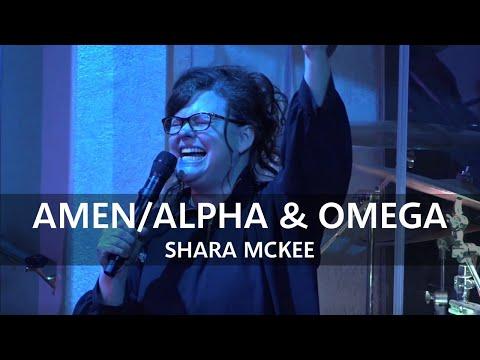 Shara McKee – Amen/Alpha & Omega Medley