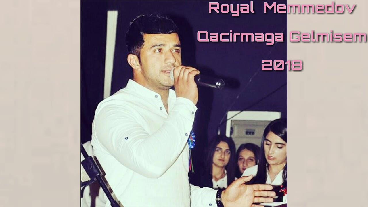 Royal Memmedov - Qacirmaga Gelmisem