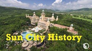 Sun City History, South Africa✔