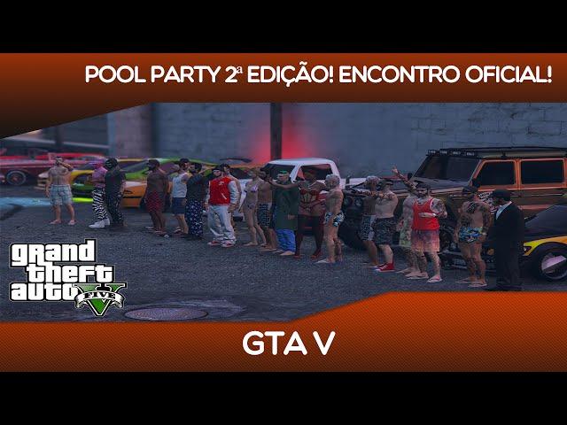 Gta V - Pool Party 2ª EdiÇÃo Encontro Oficial