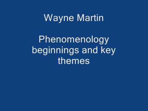 Phenomenology crash course (beginnings and key themes) - Wayne Martin