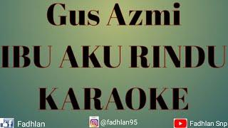 Gus Azmi-Ibu Aku Rindu KARAOKE Syubbanul Muslimin