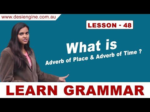 Lesson - 48 What is Adverb of Place & Adverb of Time? | Learn English Grammar | Desi Engine Indi