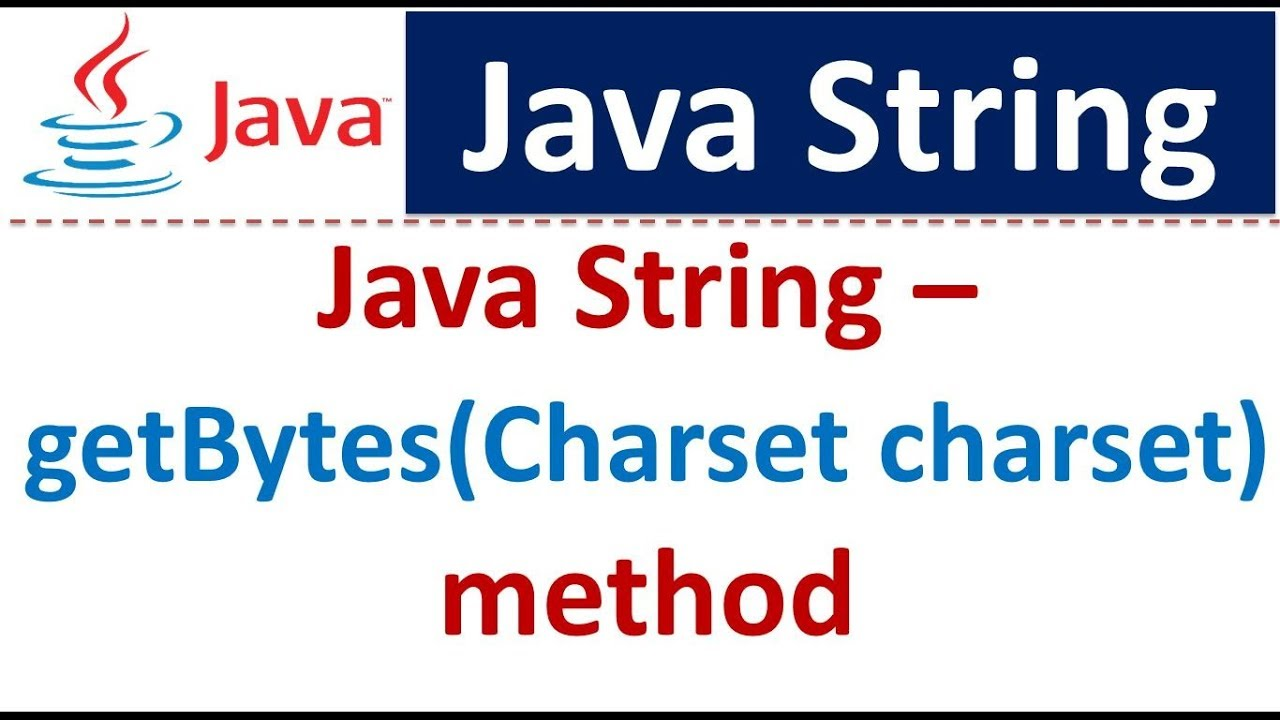 Java Tutorial : Java String [getBytes(Charset charset) method]