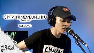 Download lagu Cinta Ini Membunuhku - D'MASIV (Video Lirik) | Adlani Rambe [Live Cover]