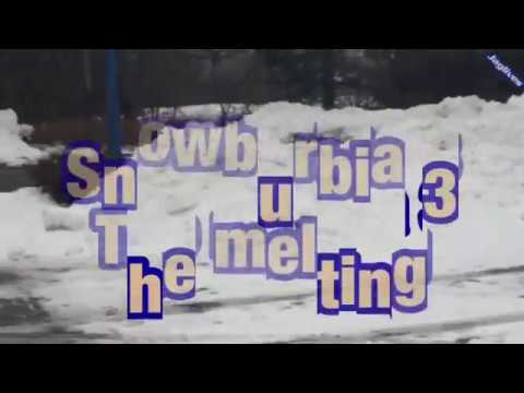 Snowburbia 3: The melting.