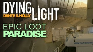 DYING LIGHT ► Hidden Loot Paradise!  Location & A Battle Journal