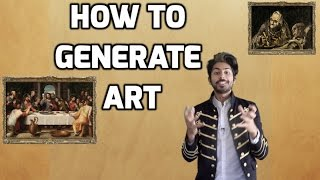 How to Generate Art - Intro to Deep Learning #8