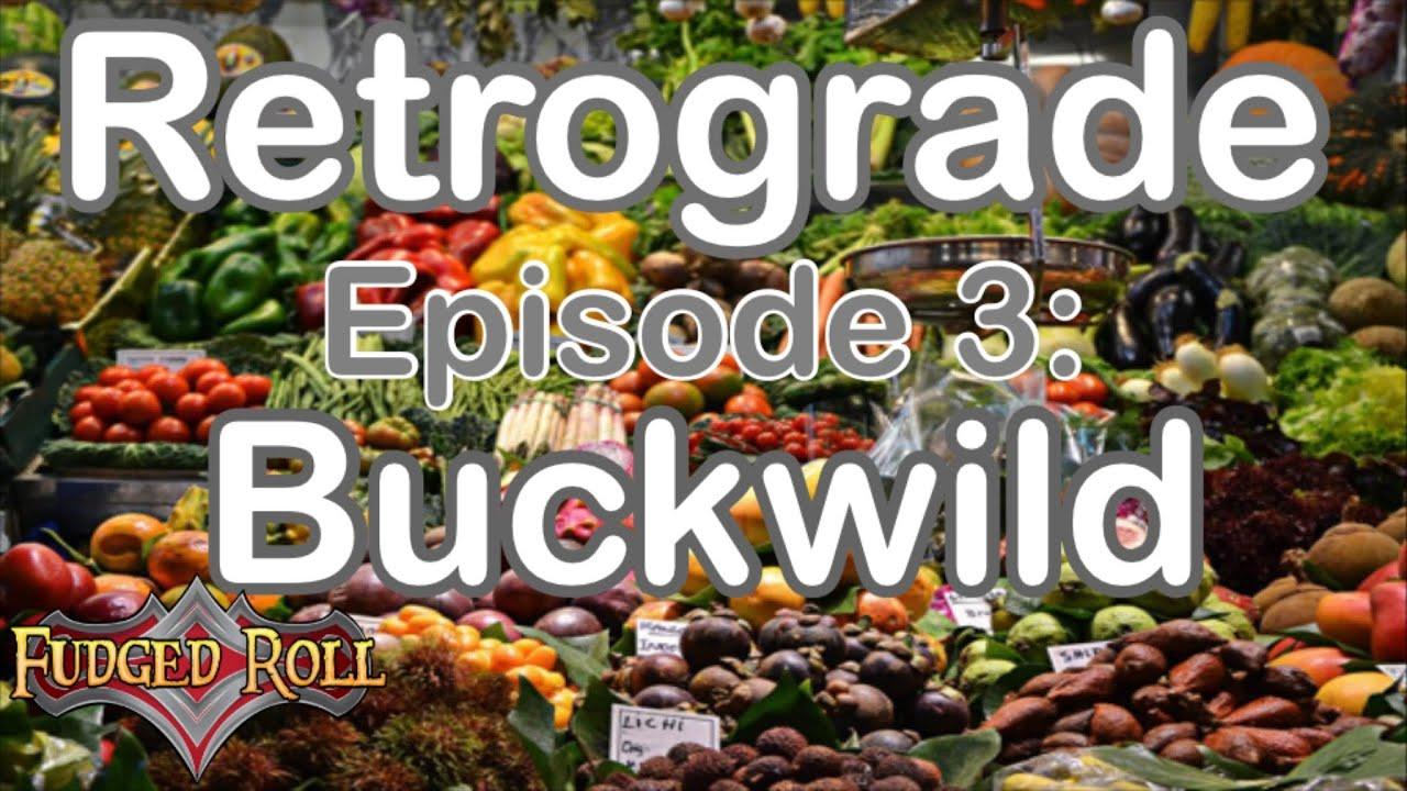 Download Retrograde | Episode 3: Buckwild