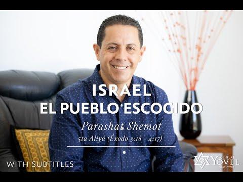 Shemot - Israel el Pueblo Escogido / Israel the Chosen People