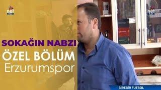 Erzurum Halkının BB Erzurumspor ile İlgili Görüşleri (Sokağın Nabzı Özel Bölüm)