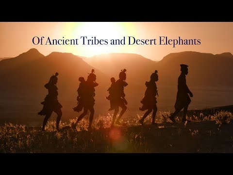 Luxury Lodges of Africa.The Hoanib River - Desert Elephants and the Himba Tribe. Namibia  4K