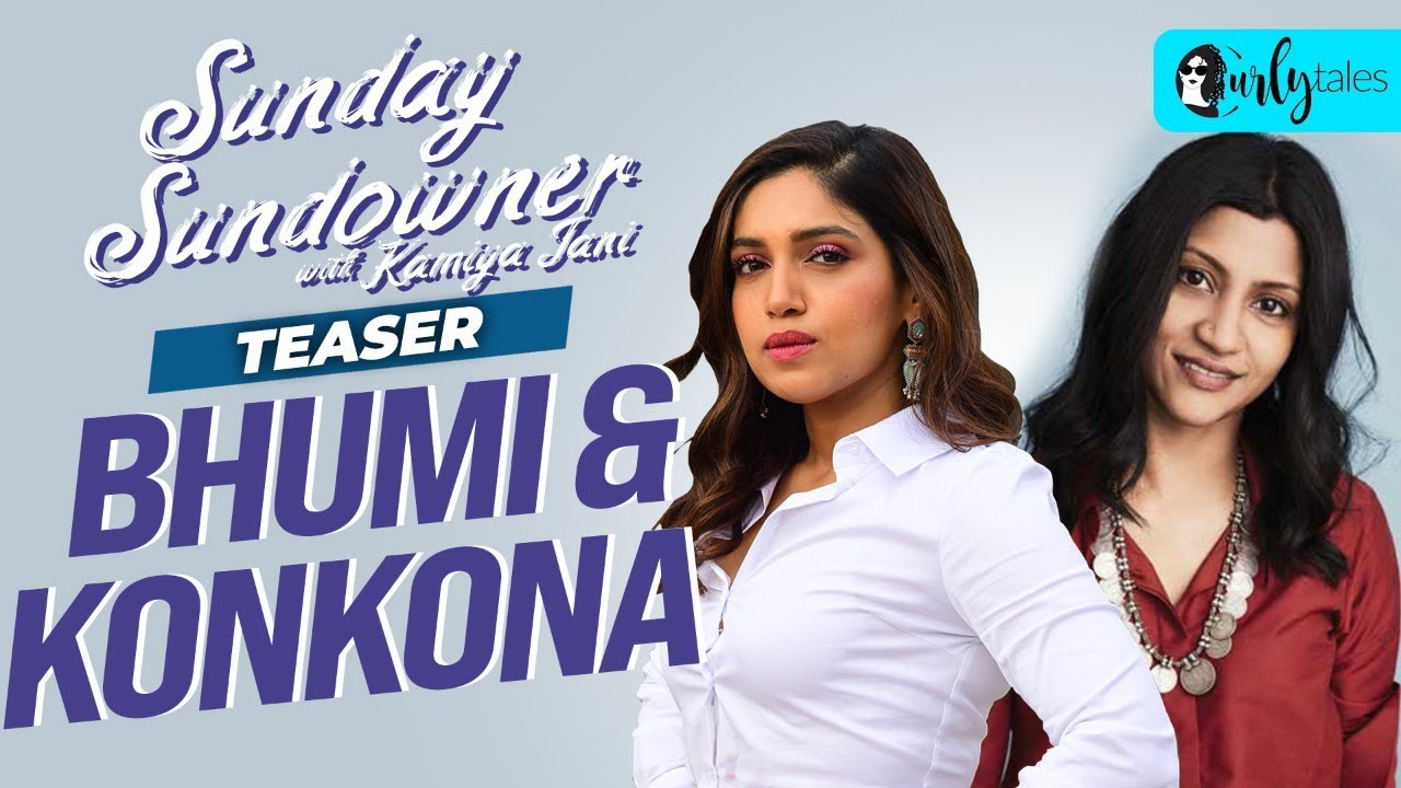 Sunday Sundowner With Bhumi & Konkona - Teaser | Curly Tales