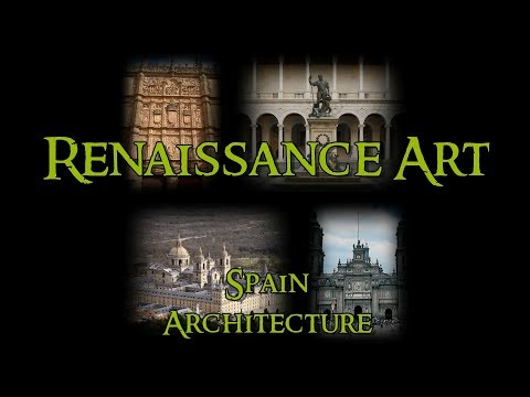 Renaissance Art - 13 Spain: Architecture