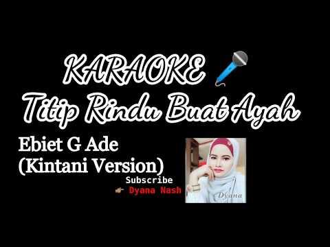 Titip Rindu Buat Ayah (KARAOKE) - Kintani version