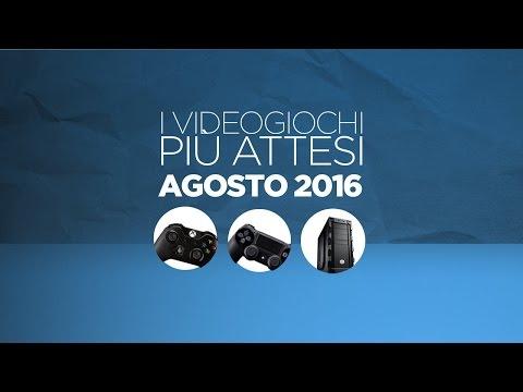 I Giochi Più Attesi - Agosto 2016