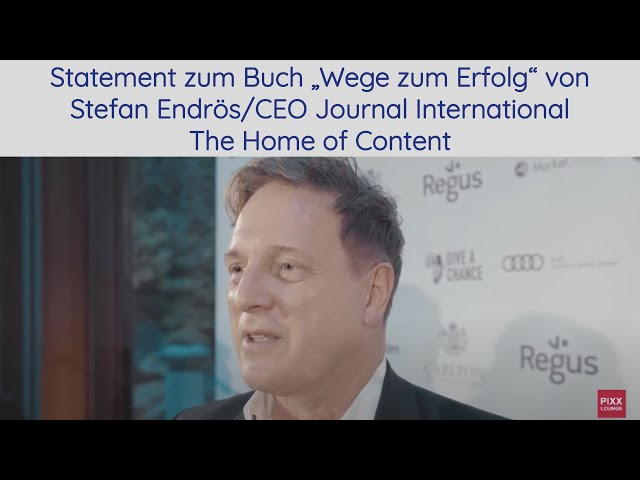 "Statement zum Buch ""Wege zum Erfolg"" von Stefan Endrös/CEO Journal International The Home of Content"