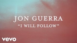 Jon Guerra - I Will Follow (Official Lyric Video)