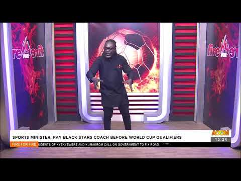 Sports Minister, Pay Black Stars Coach before World Cup Qualifiers - Fire 4 Fire on AdomTV (26-8-21)