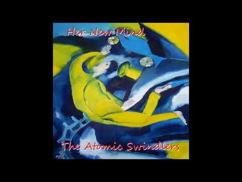 Atomic Swindlers - Her New Mind