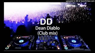 Dean Diablo  (Club Mix)