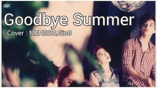 ┗ Wist✿ria ┓ Goodbye Summer (Thai version.)