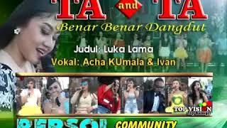 Ta and Ta repsol luka lama acha feat ivan