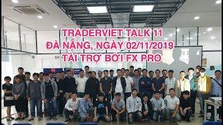 TraderViet Talk 11 Tại Đà Nẵng - Tài Trợ Bởi FxPro - Đông Vui Dù Mưa Bão