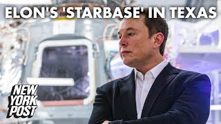 Elon Musk wants to create a new city called 'Starbase' at SpaceX's Texas site | New York Post