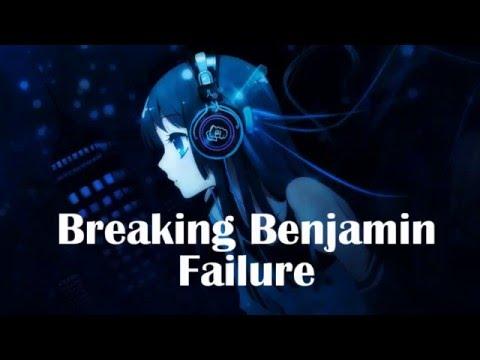 Nightcore - Failure [Breaking Benjamin]