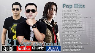 Download lagu Judika, Noah, Charly Van Houten, Andmesh, Armada, Virgoun Full Album  - Lagu Indonesia Terbaru 2021