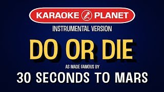 Do or Die Karaoke Version by 30 Seconds to Mars (Video with Lyrics)