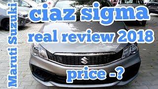 New Maruti Suzuki Ciaz sigma real review 2018 interior and exterior