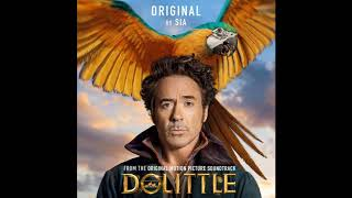 Sia - Original (from Dolittle) | Dolittle OST
