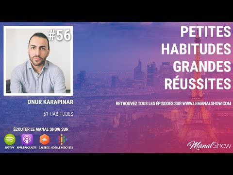 #56 PETITES HABITUDES GRANDES RÉUSSITES - ONUR KARAPINAR