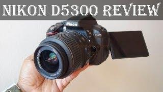 Nikon D5300 Review: Complete Features, Specs, Performance, Price, Photo Video quality, Verdict