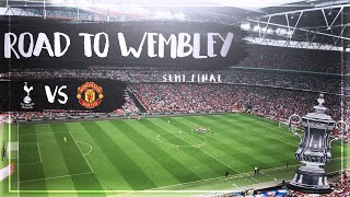 FA CUP ROAD TO WEMBLEY - MANCHESTER UNITED 2-1 TOTTENHAM HOTSPUR - ONE MORE GAME TO GO!