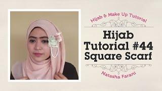 Hijab Tutorial Paris Segi Empat / Square Scarf  - Natasha Farani #44