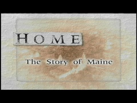 "HOME: The Story of Maine ""Rolling Back the Frontier"""