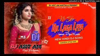 Hindi Dj Song = Dil Laga Liya = Dj Asit Am
