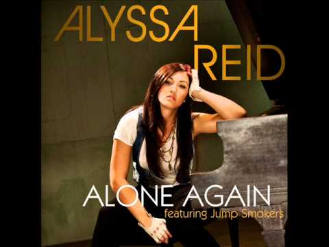 Alyssa Reid ft Jump Smokers- Alone Again Lyrics - YouTube