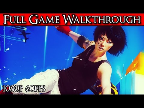 Mirror's Edge Full Game Walkthrough Playthrough No Commentary [1080p 60FPS] PC Gameplay