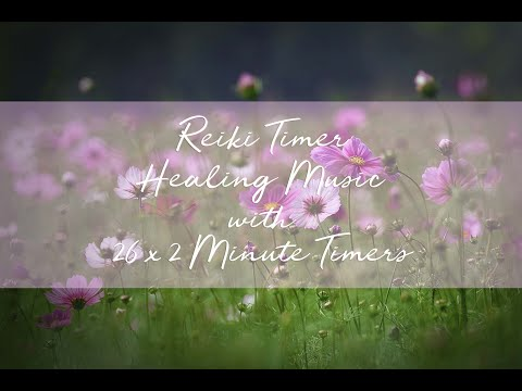 Reiki 2 Minute Timer with Reiki Healing Music Music ~ All Loving Angel (26 x 2 Minutes)