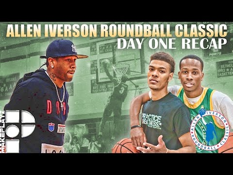 The Allen Iverson Roundball Classic | Day One Recap!