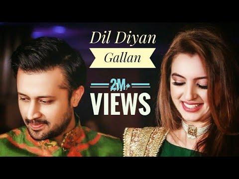 💕 dil diyan gallan 💞💞 Atif Aslam and Sara bharwana